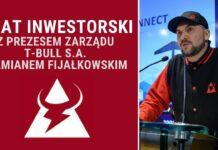 Interaktywny czat inwestorski z Damianem Fijałkowskim z T-Bull