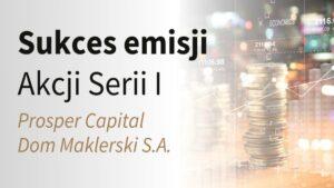 sukces emisji akcji Prosper Capital Dom Maklerski