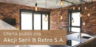 oferta publiczna Akcji Serii B Retro S.A.